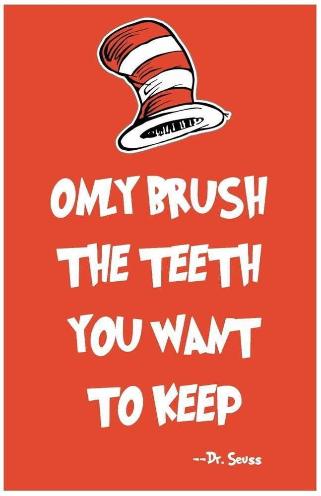 """Image result for dr seuss only brush the teeth you want to keep"""""""